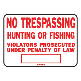 Hy-Ko No Trespassing, Hunting or Fishing Sign 10 in x 14 in